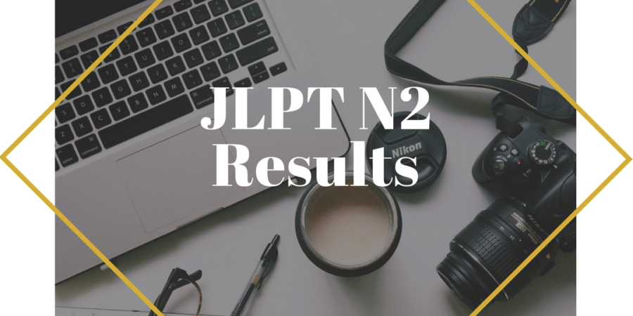 Update: JLPT N2 Results - Cultivating Whims