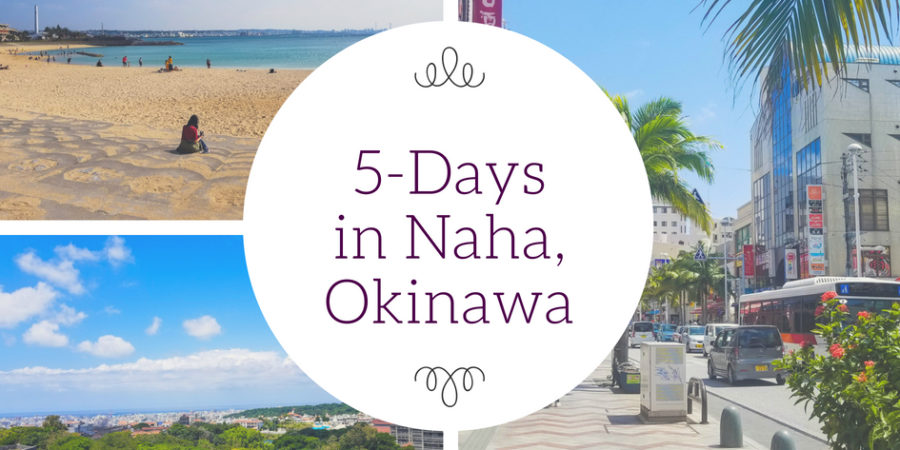 5 days in Naha Okinawa